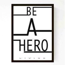 Livink - Plakat - Be a hero A4